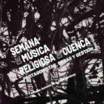 Semana de Música Religiosa de Cuenca. Protagonistas, obras y gestión.