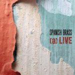 SPANISH BRASS a Live