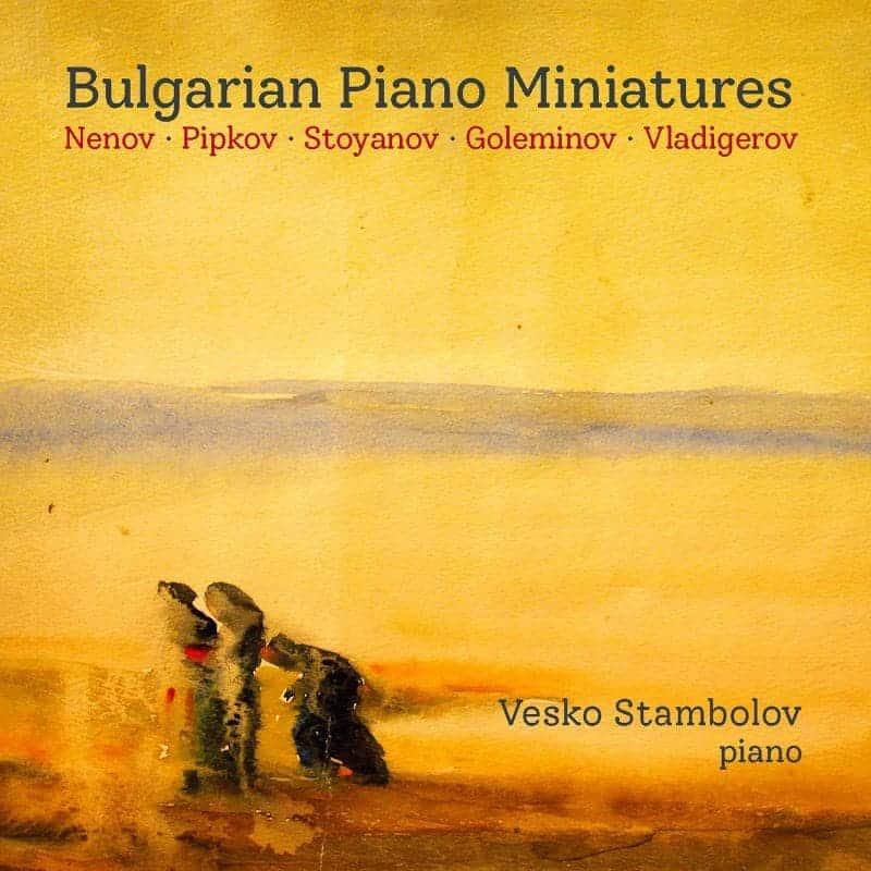 Bulgarian Piano Miniatures Vesko Stambolov