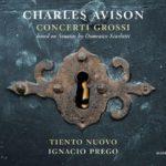 Charles Avison. Concerti Grossi